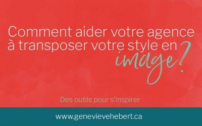 Comment aider votre agence à bien transposer votre style en image?