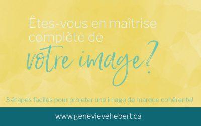 Êtes-vous en maîtrise complète de votre image ?