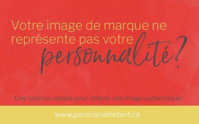 Votre image de marque ne représente pas votre personnalité ?