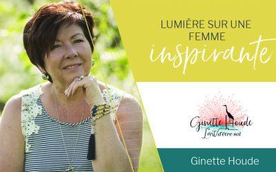 Lumière sur une femme inspirante – Ginette Houde