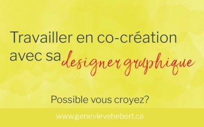 Travailler en co-création avec sa designer graphique…possible vous croyez?