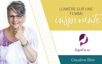 Lumière sur une femme inspirante | Claudine Blier