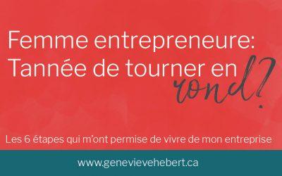 Femme Entrepreneure : Tannée de tourner en rond ?
