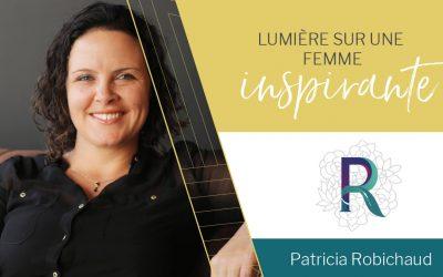Lumière sur une femme inspirante | Patricia Robichaud