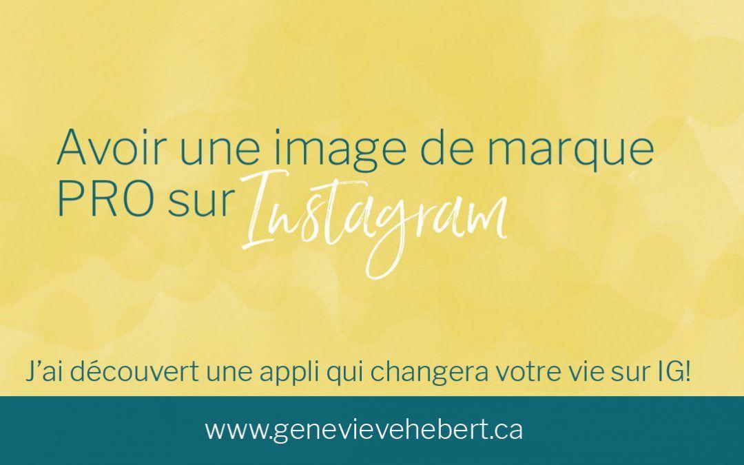 découvre comment créer ton image de marque comme une pro sur Instagram