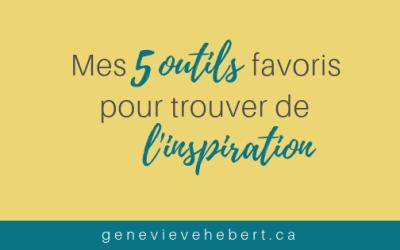 Mes 5 outils favoris pour trouver de l'inspiration