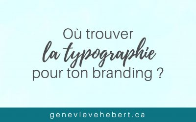 Où trouver les typographies pour ton branding?
