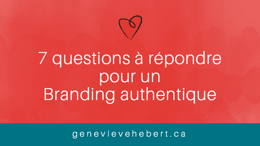 7 question essentielles à te poser sur ton branding?