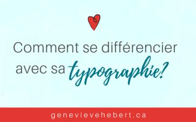 Comment se différencier avec sa typographie?