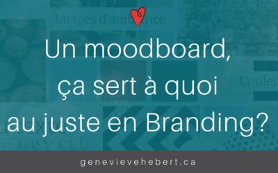 Un moodboard, ca sert à quoi au juste en branding?