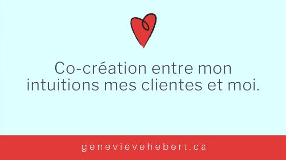 Co-création entre mon intuition, mes clientes et moi
